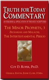 The Minor Prophets, 3: Zechariah and Malachi; The Intertestamental Period